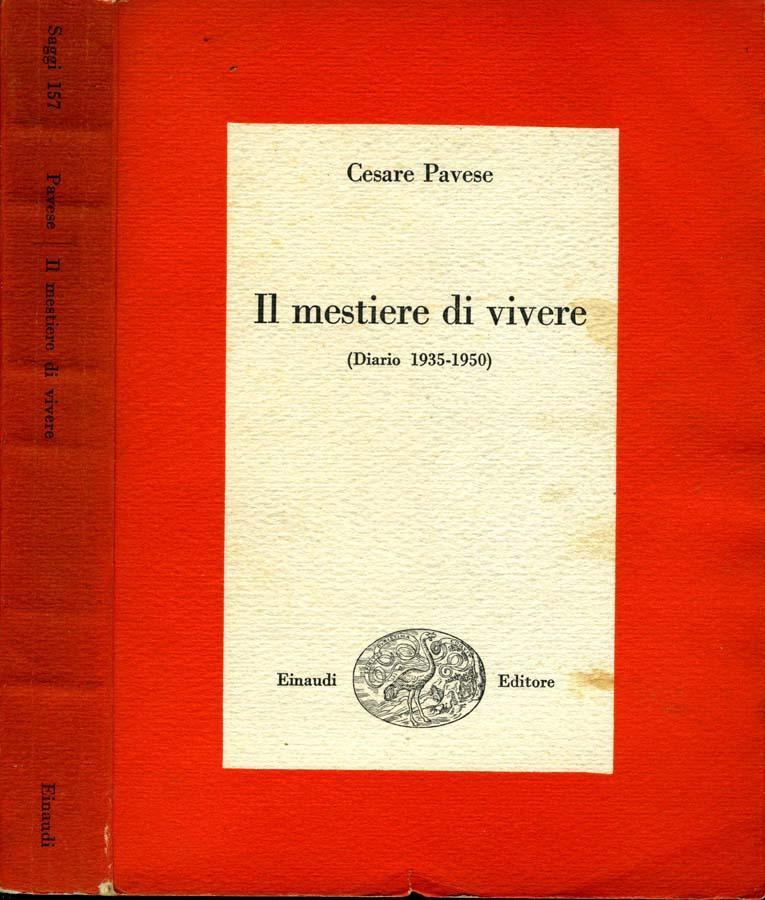 Cesare Pavese - Il Mestiere Di Vivere, Diario 1935 - 1950. (Prima edizione Giulio Einaudi, Torino 1952)